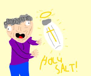 Grandma finds the holy salt