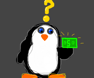 a penguin doesn't know how to use money