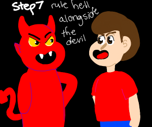 Step 7: Become friends with the devil