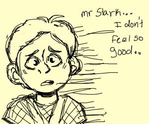 Mr.Stark....I don't feel so good