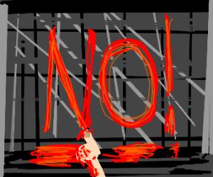 """NO!"" written in blood on a wall"