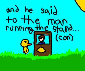 A duck walks up to a lemonade stand (continue