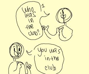 U was in the club