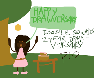 Doodle Squad's 2 year drawversary PIO!