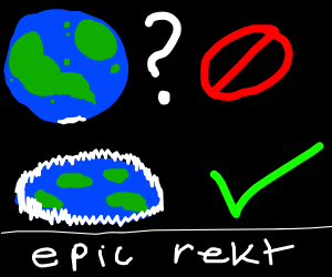 Round Earther Crazy Person