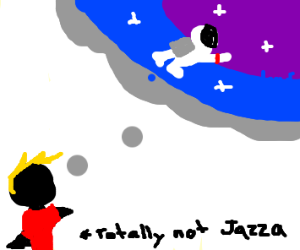 Not jazza wishs that he is in space