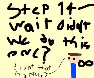 Step 14: Infinite Deja vu