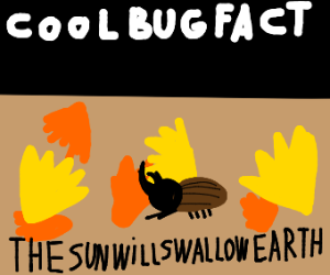 Cool bug facts: (insert pessimistic facts)