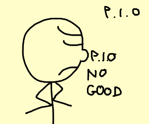 Pios are no good pio