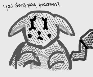 I don't play Pokemon, sorry
