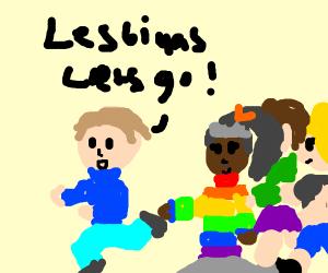 Go Lesbians! :)