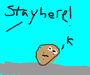 Telling a potato to stay