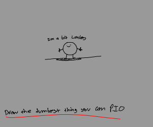 Draw the dumbest thing you can p.o.i.