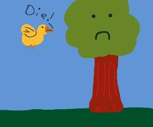 Bird wants tree to die