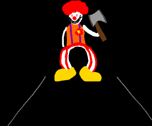 Clown with an axe is approaching you