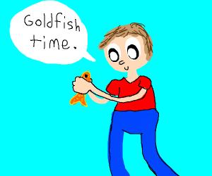 """Man squeezes goldfish, says """"Goldfish Time"""""""