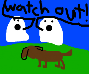 Ghosts tell dog to watch out