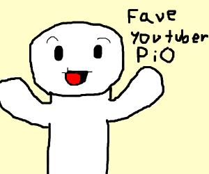 Fav Youtuber PIO