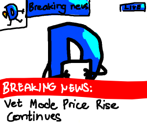 Breaking News: Vet Mode Price Rise Continues