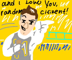 And I love YOU, random citizen