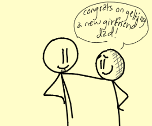 Stickman compliments a dad on getting his gf