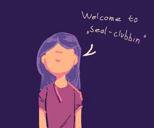 Faceless girl welcoming you to a seal-clubbin