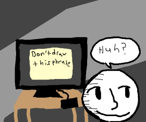 Don't draw this phrase