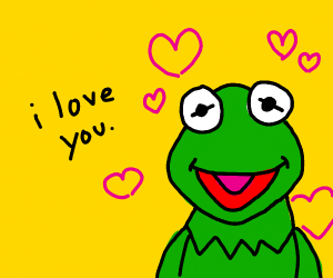 Kermit loves you