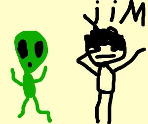 Alien with Jim guy