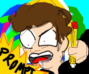 "artist on drugs screaming ""PROMPT"""