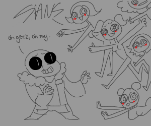 Sans being attacked by fangirls