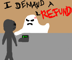 Ghost asks for a refund