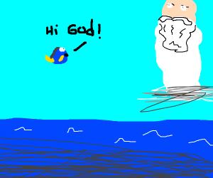 Dory talks to god x3