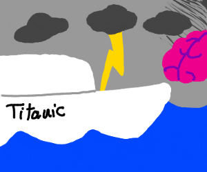a brain storm is bout 2 sink the titanic