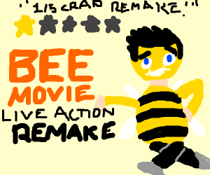 Oh no, it's the Bee Movie live action remake!