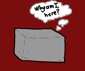 Grey brick does not know his purpose in life