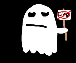 Ghost isn't Life's biggest fan.