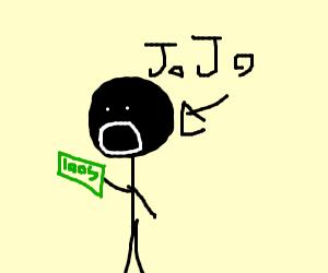 JoJo('s bizarre adventure) has got $100