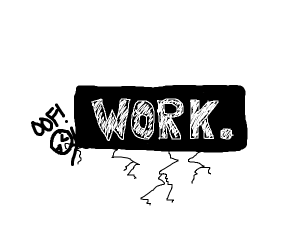 stick figure being crushed by work