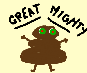 I AM THE GREAT MIGHTY POO