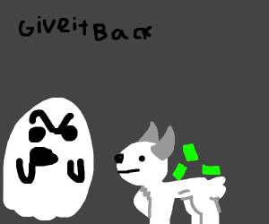 Ghost wants goat to give money back