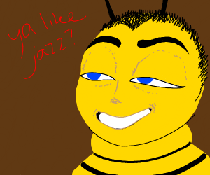 Barry B Benson asks if ya like jazz?