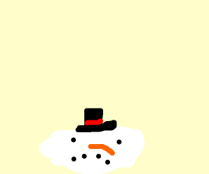 frosty is melted!!!!!!!!!!!!!