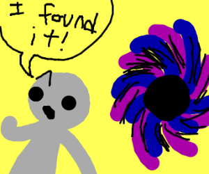 Oh There It Is,My Good Ol Black Hole