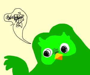 demented duolingo owl speaks nonsense