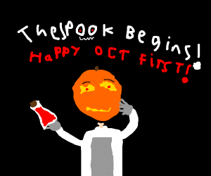 HAPPY OCTOBER 1st TIME FOR SPOOKY