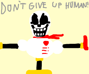 Papyrus tells you not to give up