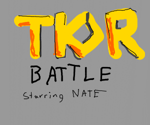 Nate wants to battle