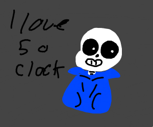 sans says that 5 o' clock is a good time