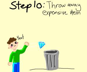 Step 9: Show off expensive item